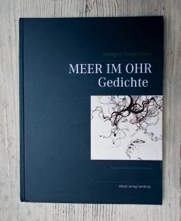 Annegret Friedrichsen: Meer im Ohr