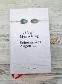 Steffen Mensching: Schermanns Augen https://literaturleuchtet.wordpress.com/2018/09/28/steffen-mensching-schermanns-augen-wallstein-verlag/